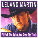 I'll Pick The Guitar, You Drive The Truck by Leland Martin