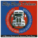 Rig Rock Deluze, A Salute to the American Truck Driver by Various Artists